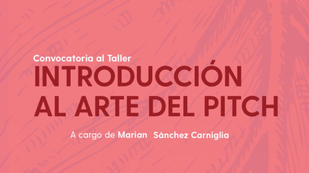 Taller de introducción al arte del pitch